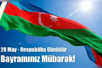 28 MAY RESPUBLİKA GÜNÜDÜR